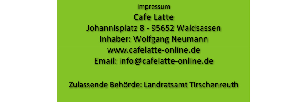 Cafe Latte Waldsassen Impressum
